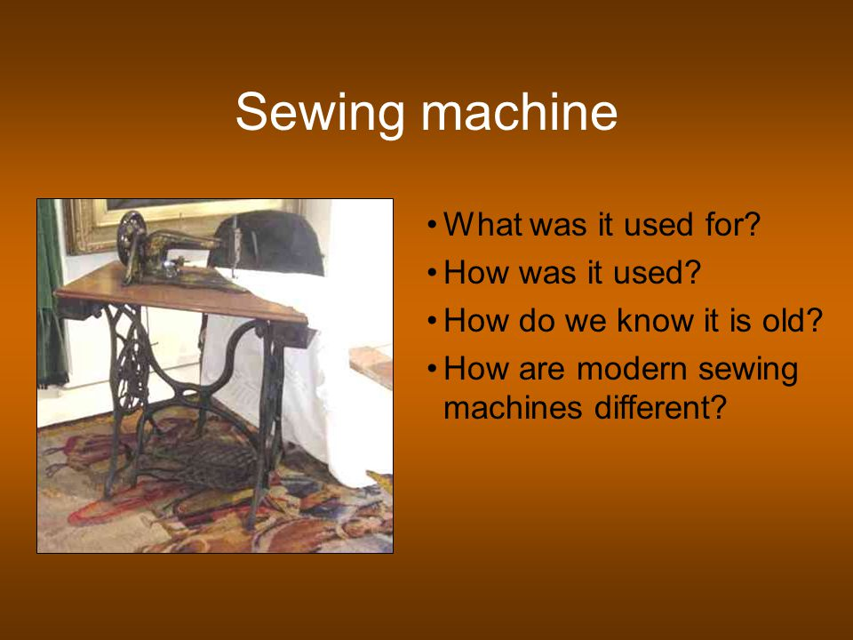 Sewing machine What was it used for. How was it used.