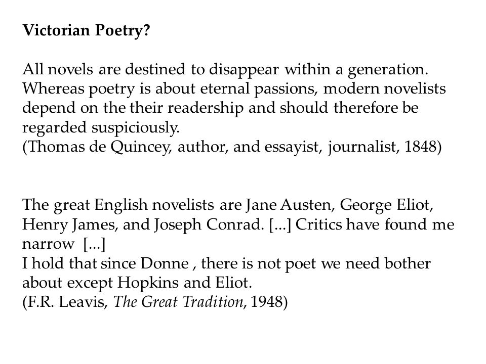 Victorian Poetry. All novels are destined to disappear within a generation.