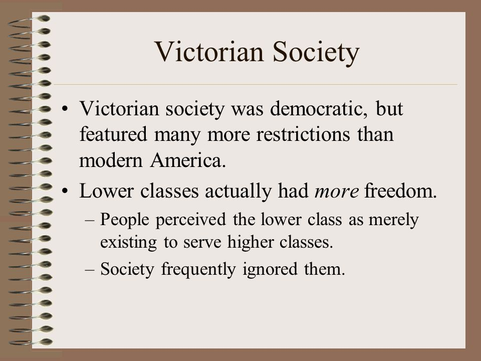 Victorian Life Victorian life was relatively structured.