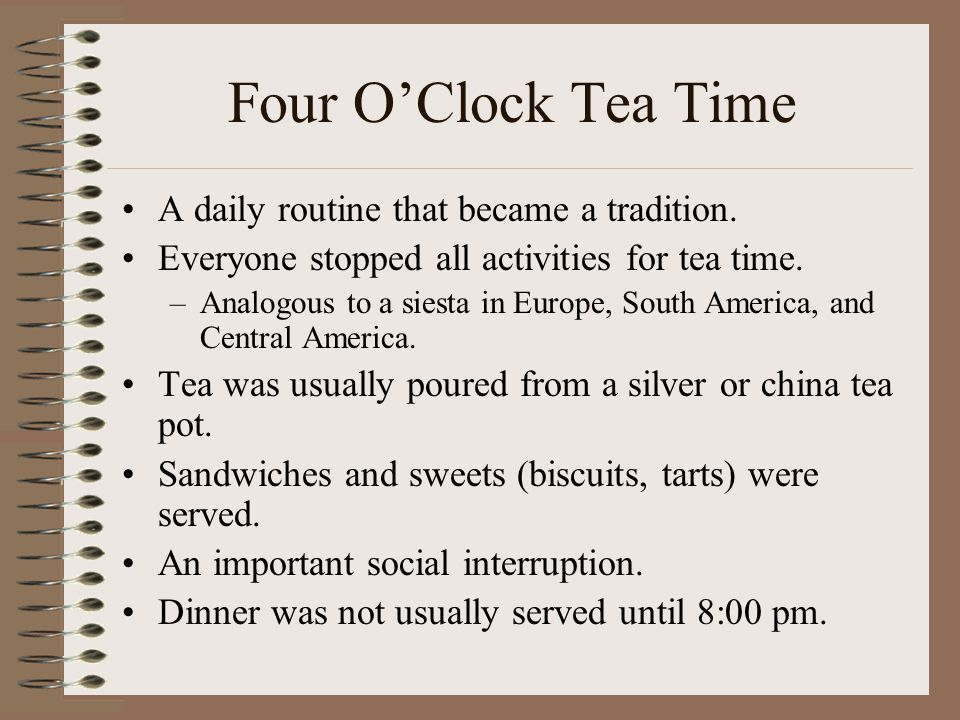 Four O'Clock Tea Time A daily routine that became a tradition.