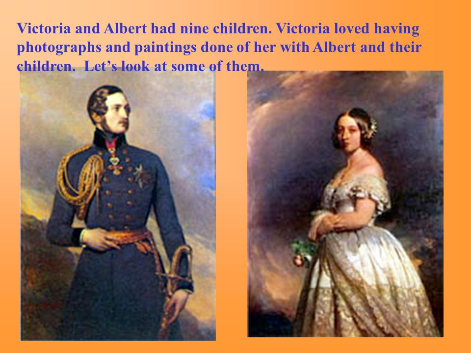 Victoria and Albert had nine children. Victoria loved having photographs and paintings done of her with Albert and their children. Let's look at some