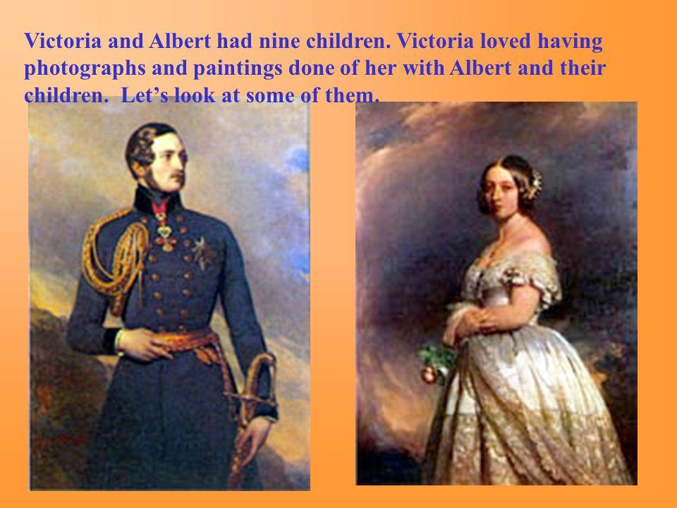 Victoria and Albert had nine children.