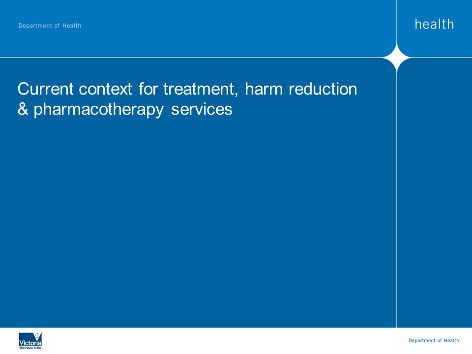 Current context for treatment, harm reduction & pharmacotherapy services
