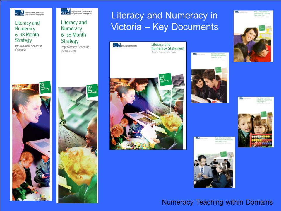Literacy and Numeracy in Victoria – Key Documents Numeracy Teaching within Domains