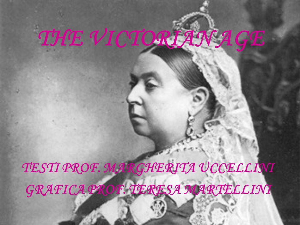 THE VICTORIAN AGE TESTI PROF. MARGHERITA UCCELLINI GRAFICA PROF. TERESA MARTELLINI
