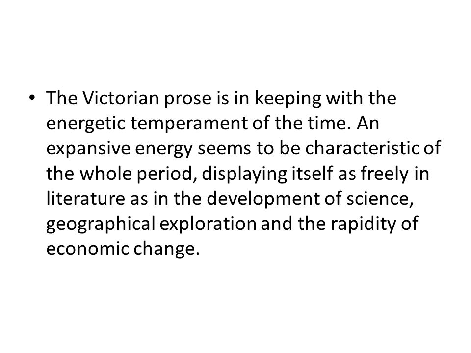 The Victorian prose is in keeping with the energetic temperament of the time.