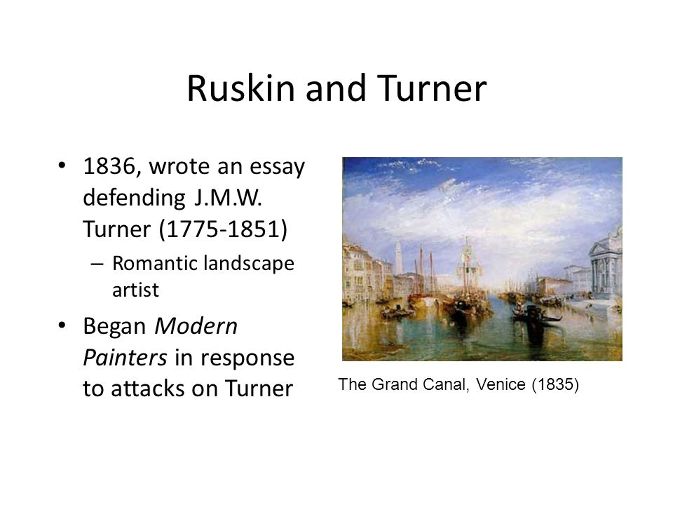 Ruskin and Turner 1836, wrote an essay defending J.M.W.