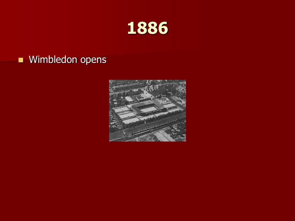 1886 Wimbledon opens Wimbledon opens