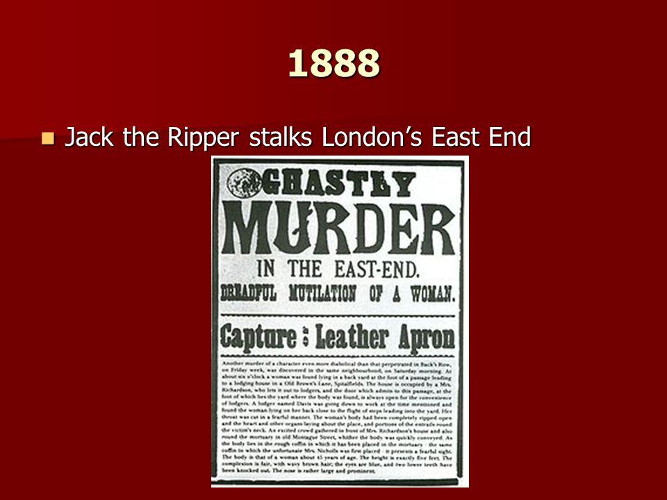 1888 Jack the Ripper stalks London's East End Jack the Ripper stalks London's East End