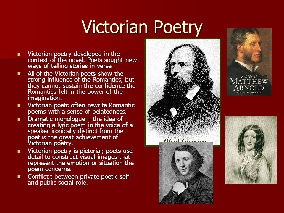 Victorian Poetry Victorian poetry developed in the context of the novel. Poets sought new ways of telling stories in verse Victorian poetry developed