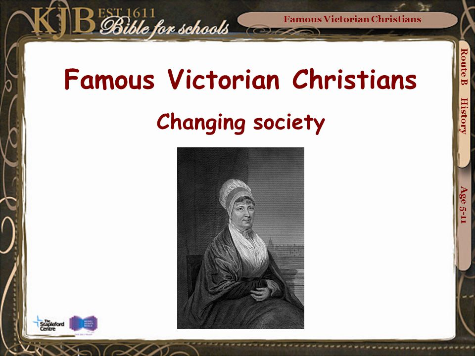 Famous Victorian Christians Route B History Age 5-11 Famous Victorian Christians Changing society