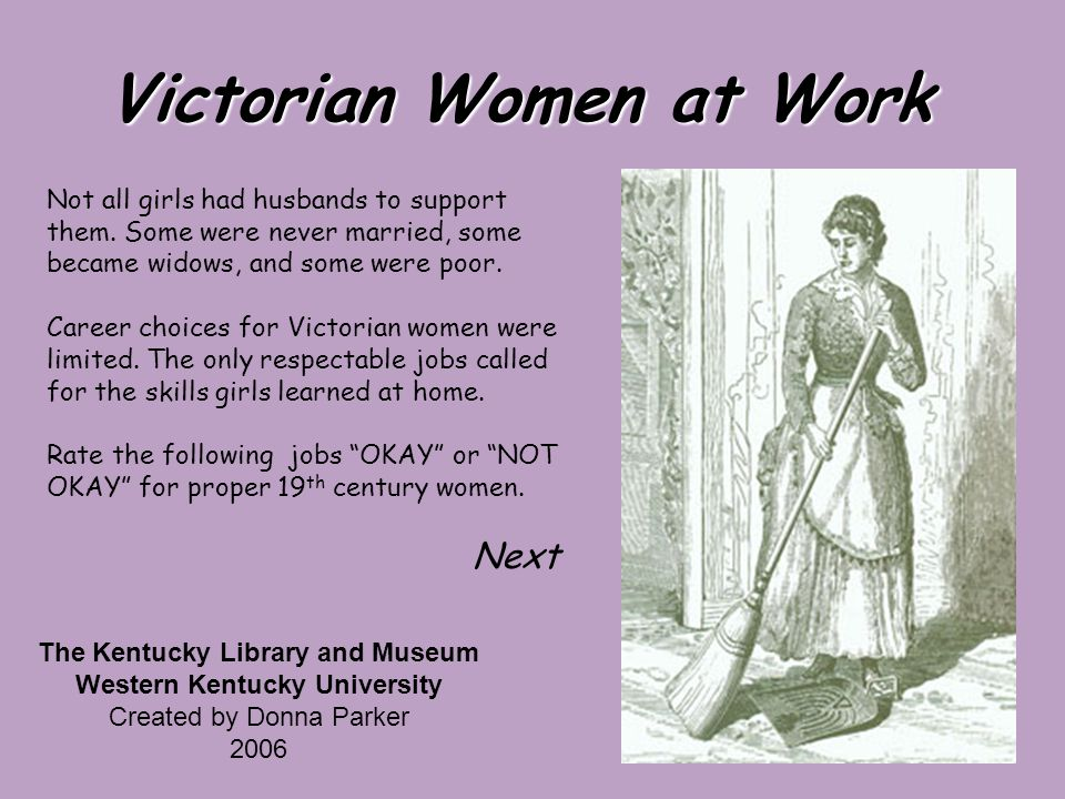 Victorian Women at Work Not all girls had husbands to support them.