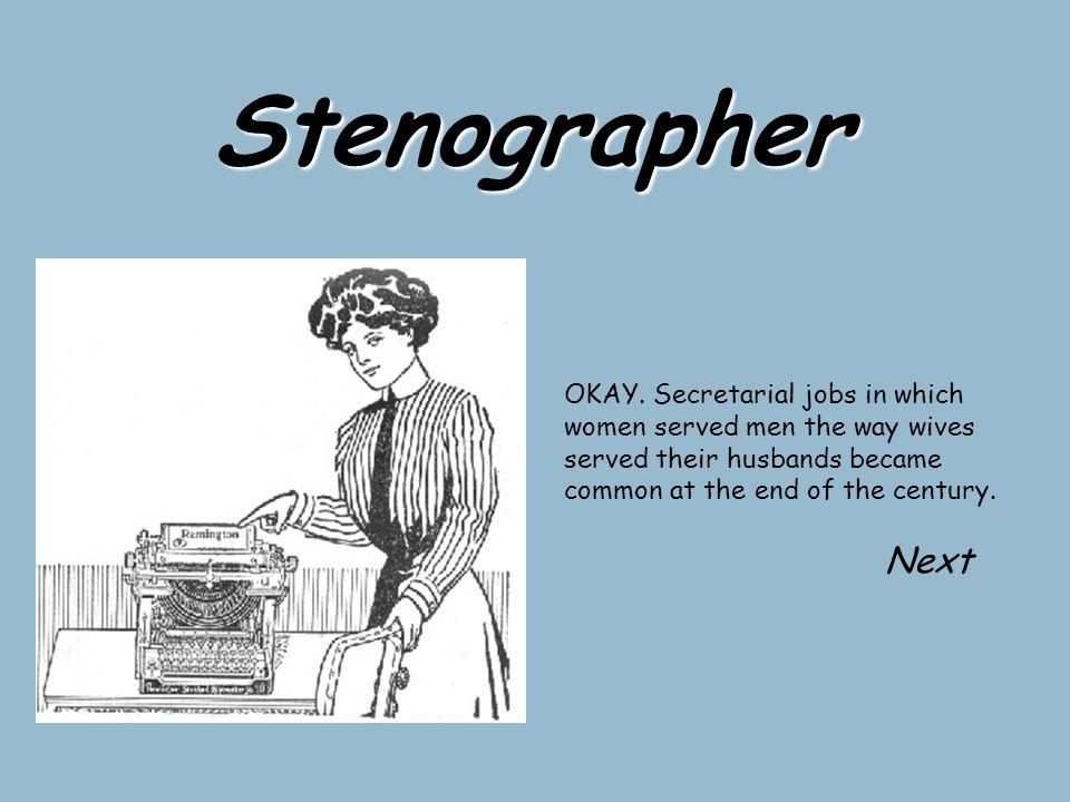 Stenographer OKAY.