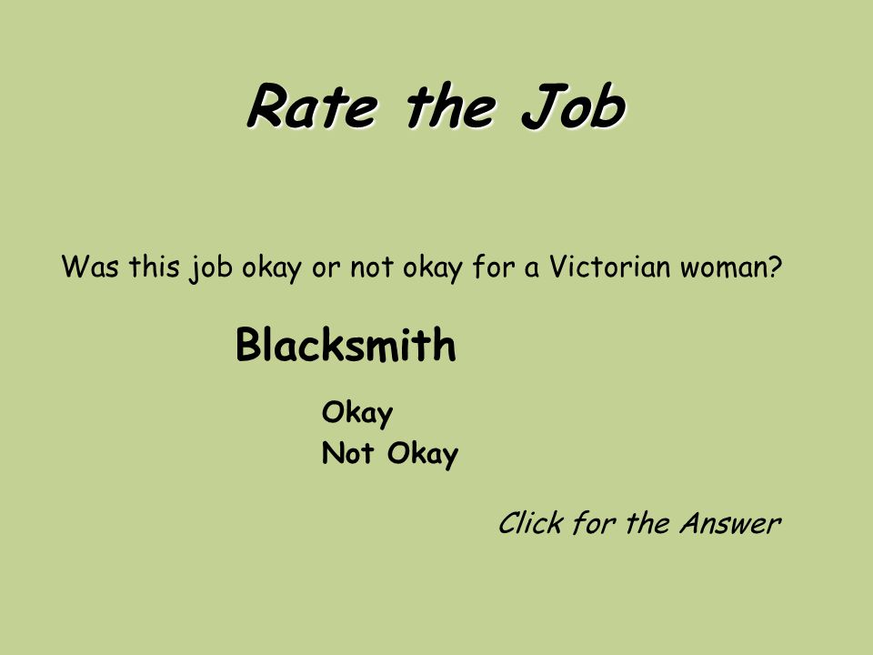 Rate the Job Was this job okay or not okay for a Victorian woman.