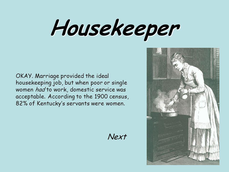 Housekeeper OKAY.