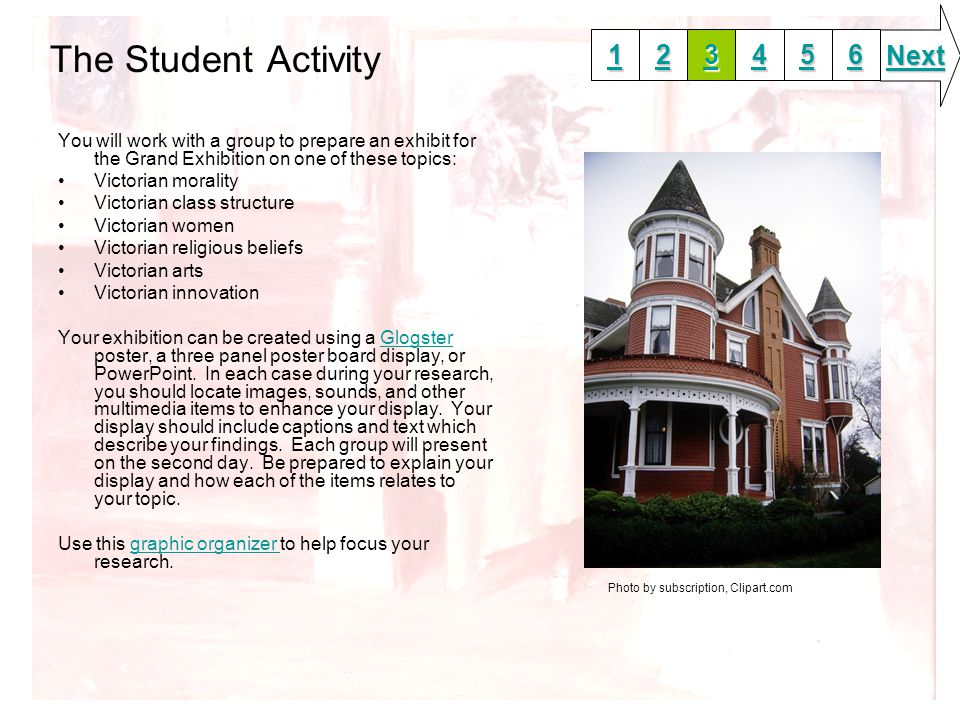 The Student Activity You will work with a group to prepare an exhibit for the Grand Exhibition on one of these topics: Victorian morality Victorian cl
