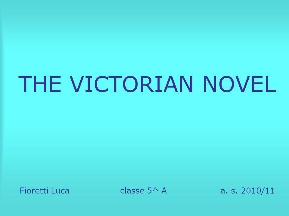 THE VICTORIAN NOVEL Fioretti Luca classe 5^ A a. s. 2010/11