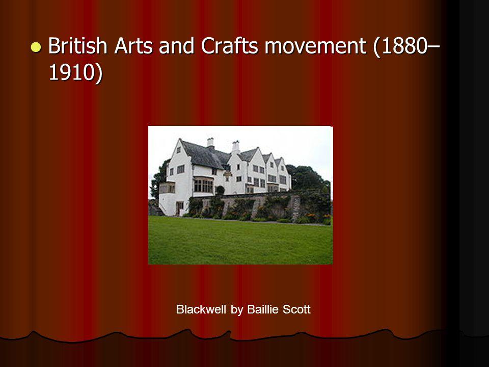 British Arts and Crafts movement (1880– 1910) British Arts and Crafts movement (1880– 1910) Blackwell by Baillie Scott