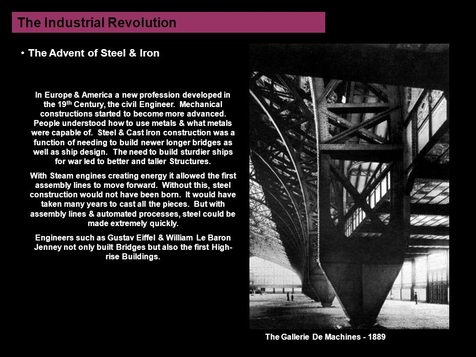 The Industrial Revolution The Advent of Steel & Iron In Europe & America a new profession developed in the 19 th Century, the civil Engineer.