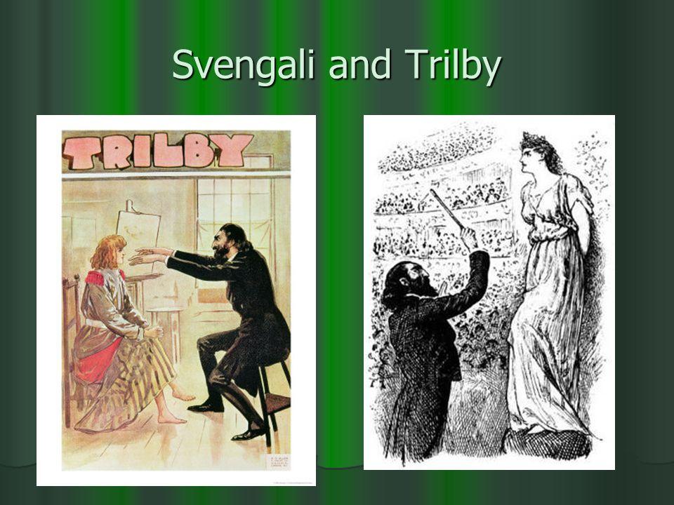 Svengali and Trilby