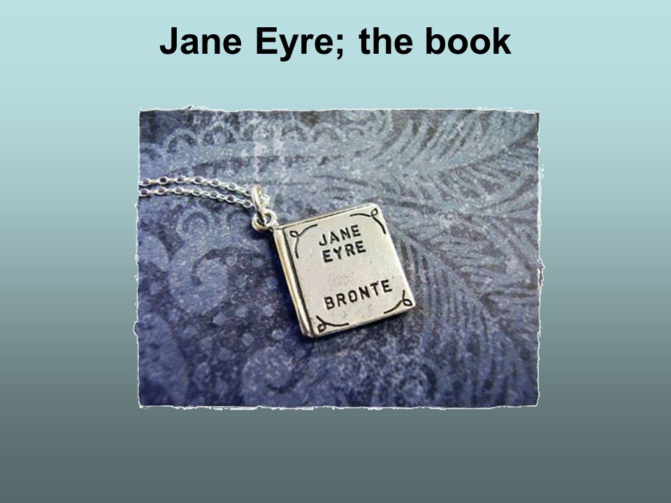Jane Eyre; the book