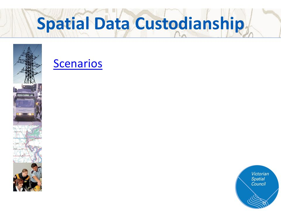 Spatial Data Custodianship Scenarios