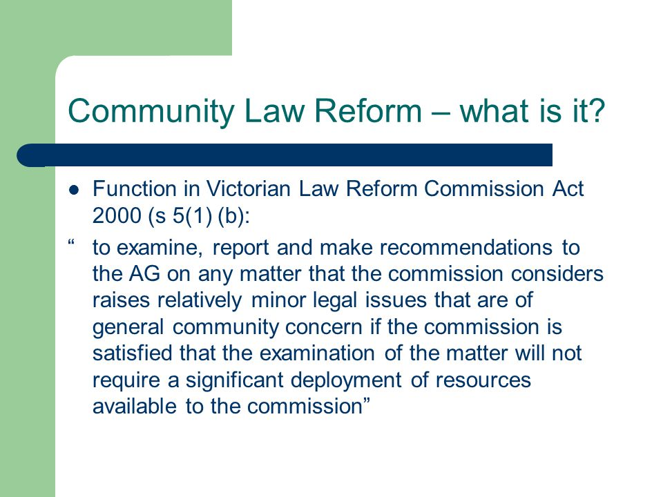 Community Law reform- what is it.