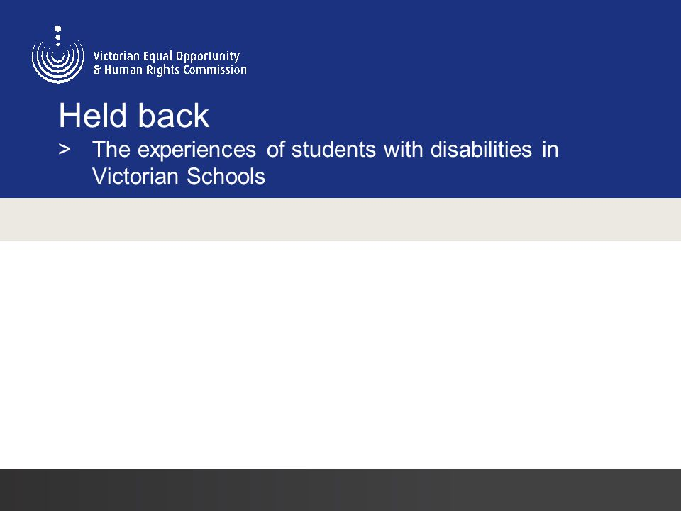 Held back > The experiences of students with disabilities in Victorian Schools