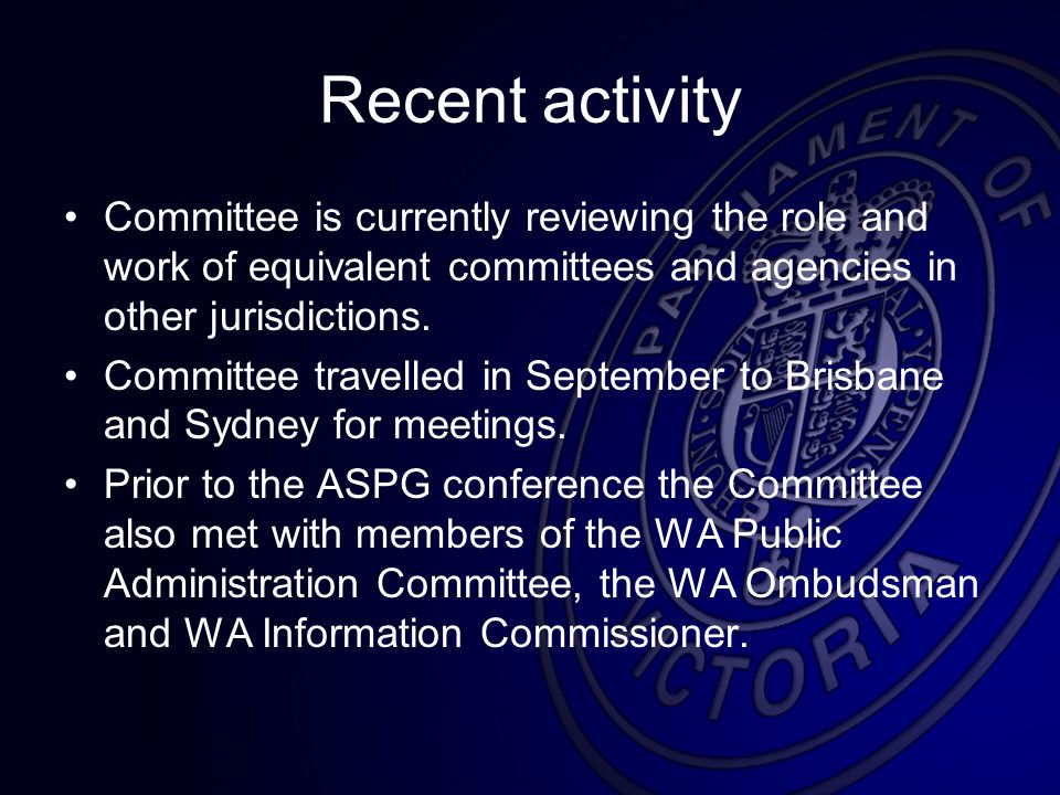 Recent activity Committee is currently reviewing the role and work of equivalent committees and agencies in other jurisdictions.