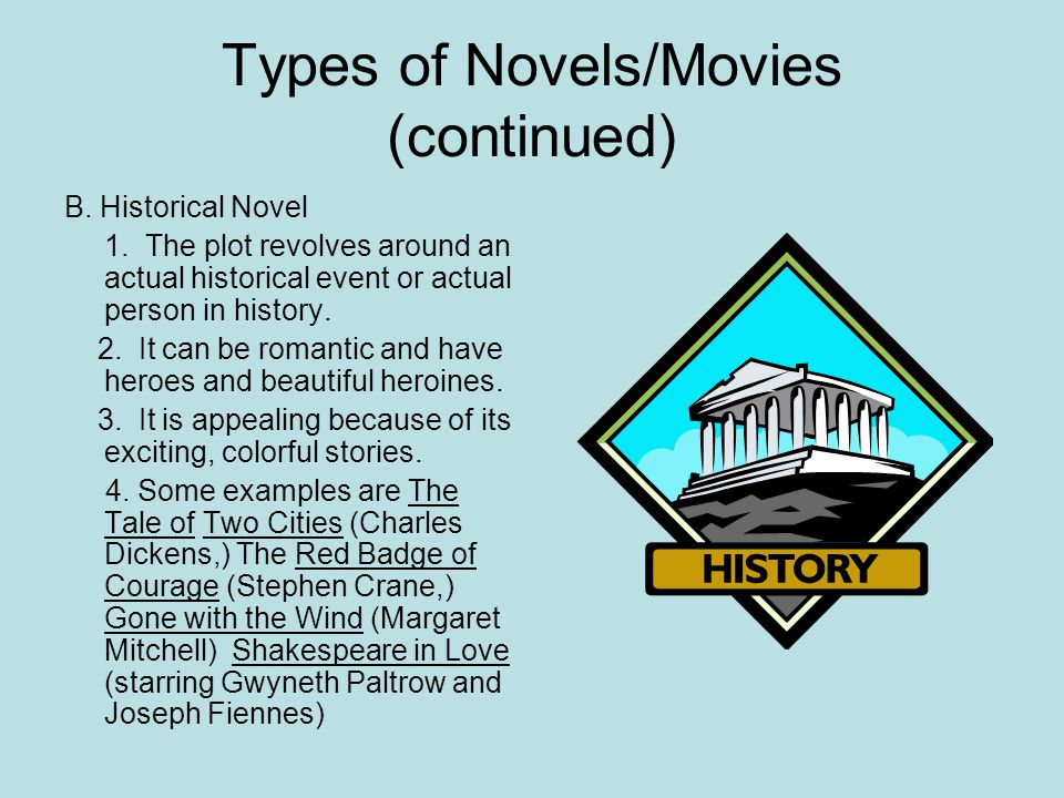 Types of Novels/Movies A.Romantic – primarily adventure and/or love story that is written to entertain. 1. Ivanhoe by Sir Walter Scott 2. Pride and Pr