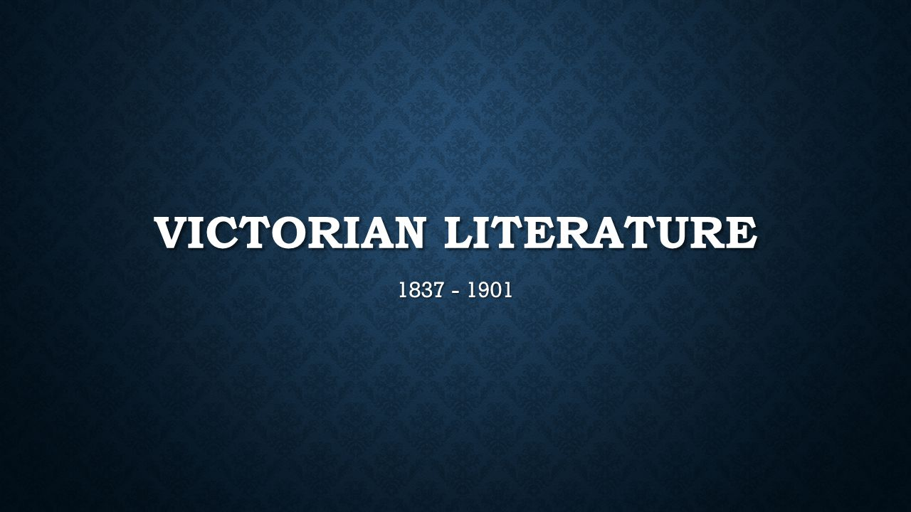 VICTORIAN LITERATURE REFERS TO LITERATURE WRITTEN DURING THE 63-YEAR REIGN OF QUEEN VICTORIA Queen Victoria reigned from 1837-1901.