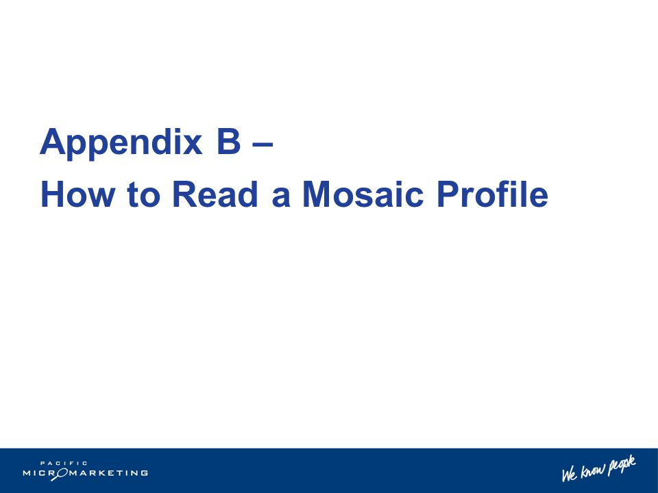 Appendix B – How to Read a Mosaic Profile