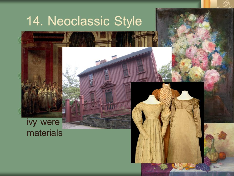 14. Neoclassic Style Covered two time periods Federal Period 1790 - 1825 Greek Period 1825 - 1845 Designs were typically broken from English tradition