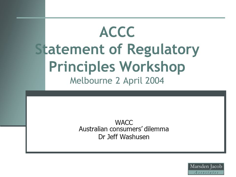 ACCC Statement of Regulatory Principles Workshop Melbourne 2 April 2004 WACC Australian consumers' dilemma Dr Jeff Washusen