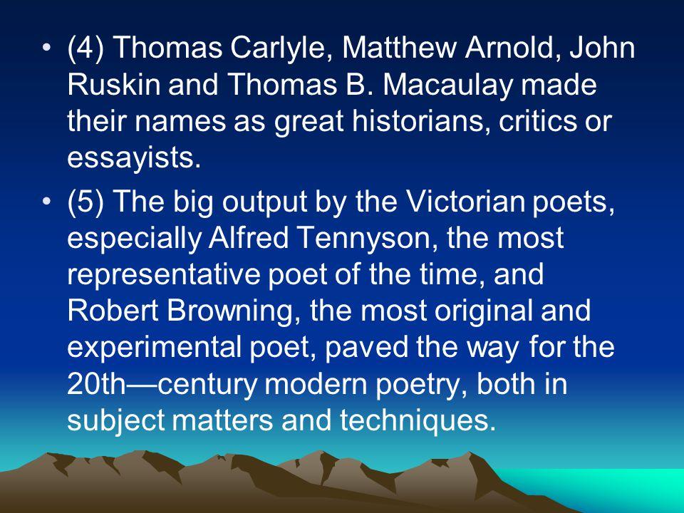 (4) Thomas Carlyle, Matthew Arnold, John Ruskin and Thomas B.