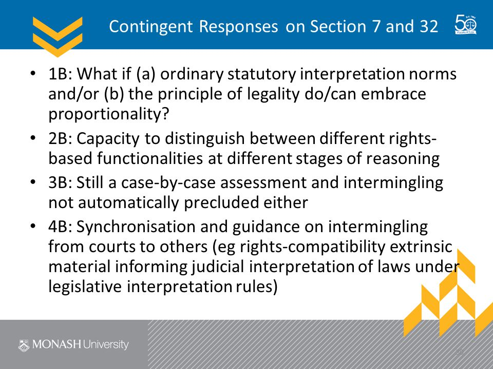 Contingent Responses on Section 7 and 32 1B: What if (a) ordinary statutory interpretation norms and/or (b) the principle of legality do/can embrace proportionality.