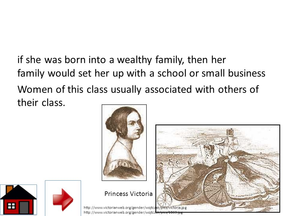if she was born into a wealthy family, then her family would set her up with a school or small business Women of this class usually associated with ot