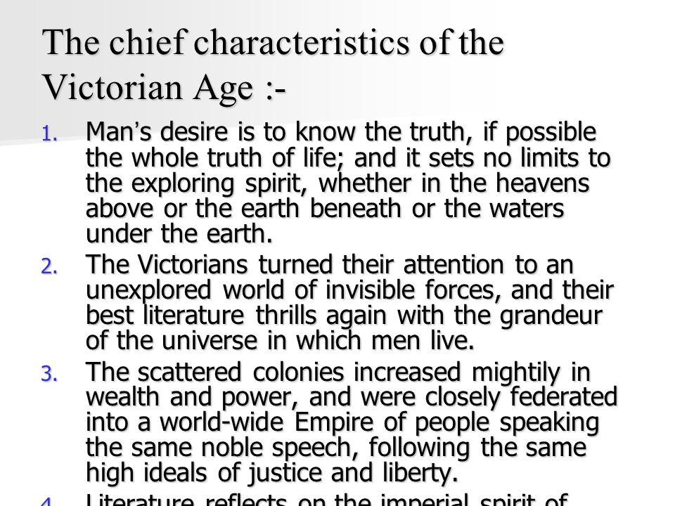 The chief characteristics of the Victorian Age :- 1.