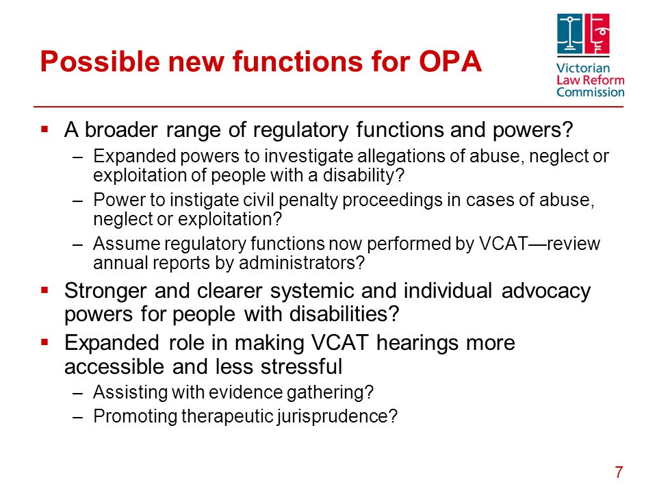 7 Possible new functions for OPA  A broader range of regulatory functions and powers.