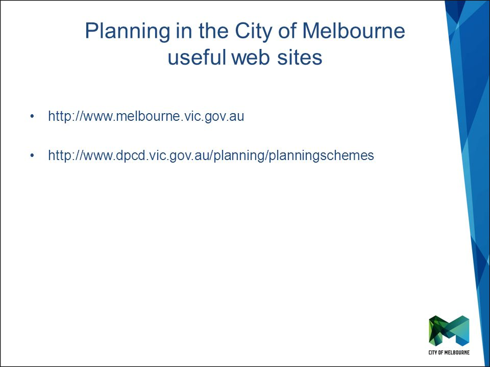 Click to edit Master title style Click to edit Master subtitle style Planning in the City of Melbourne useful web sites http://www.melbourne.vic.gov.au http://www.dpcd.vic.gov.au/planning/planningschemes