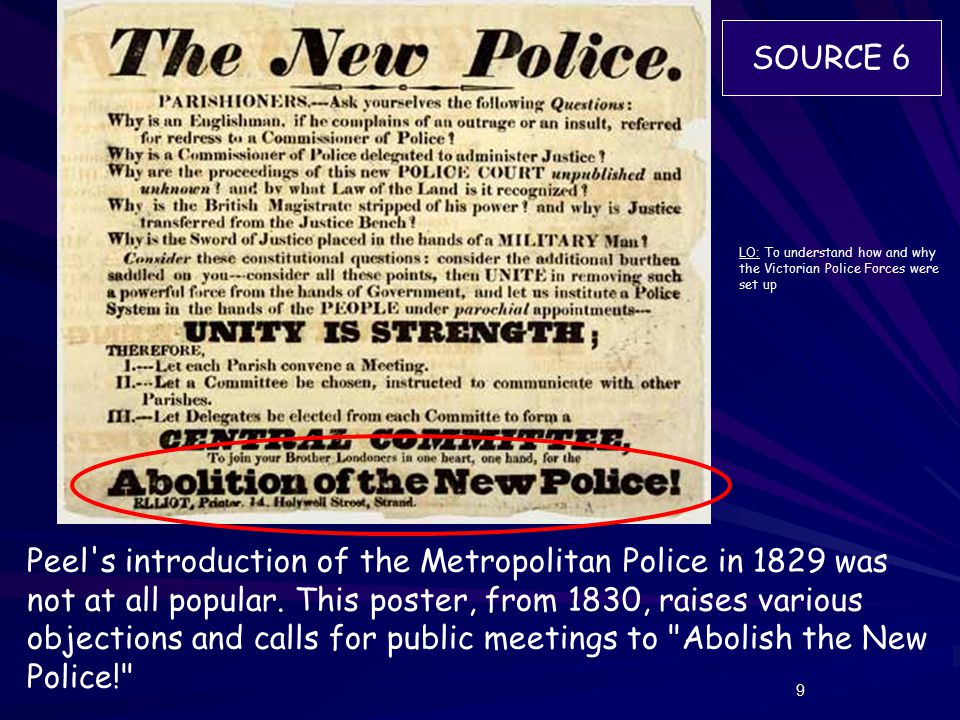 9 Peel s introduction of the Metropolitan Police in 1829 was not at all popular.