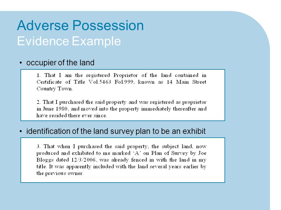 Adverse Possession Evidence Example occupier of the land identification of the land survey plan to be an exhibit