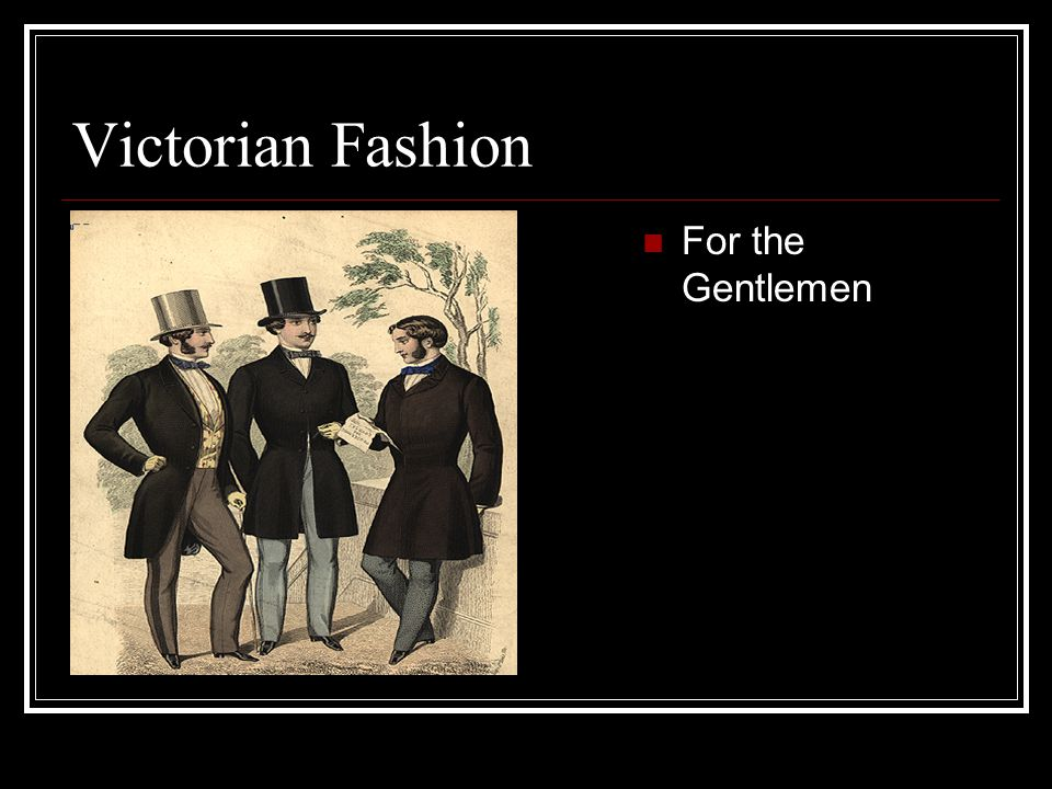 Victorian Fashion For the Gentlemen