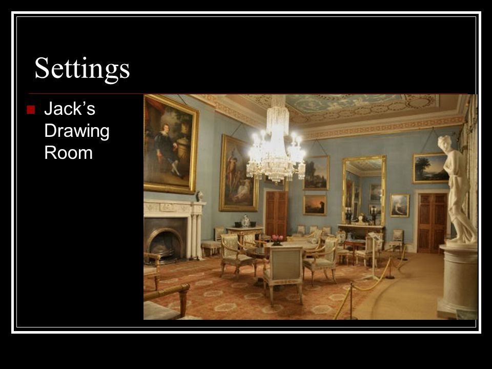 Settings Lady Bracknell's mansion in London