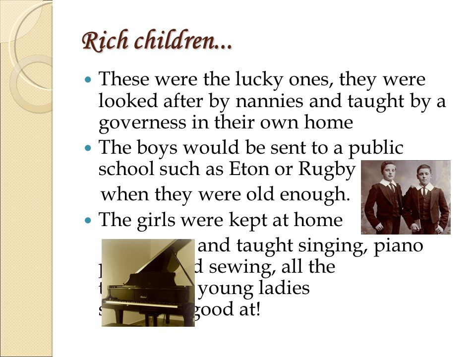 Rich children...