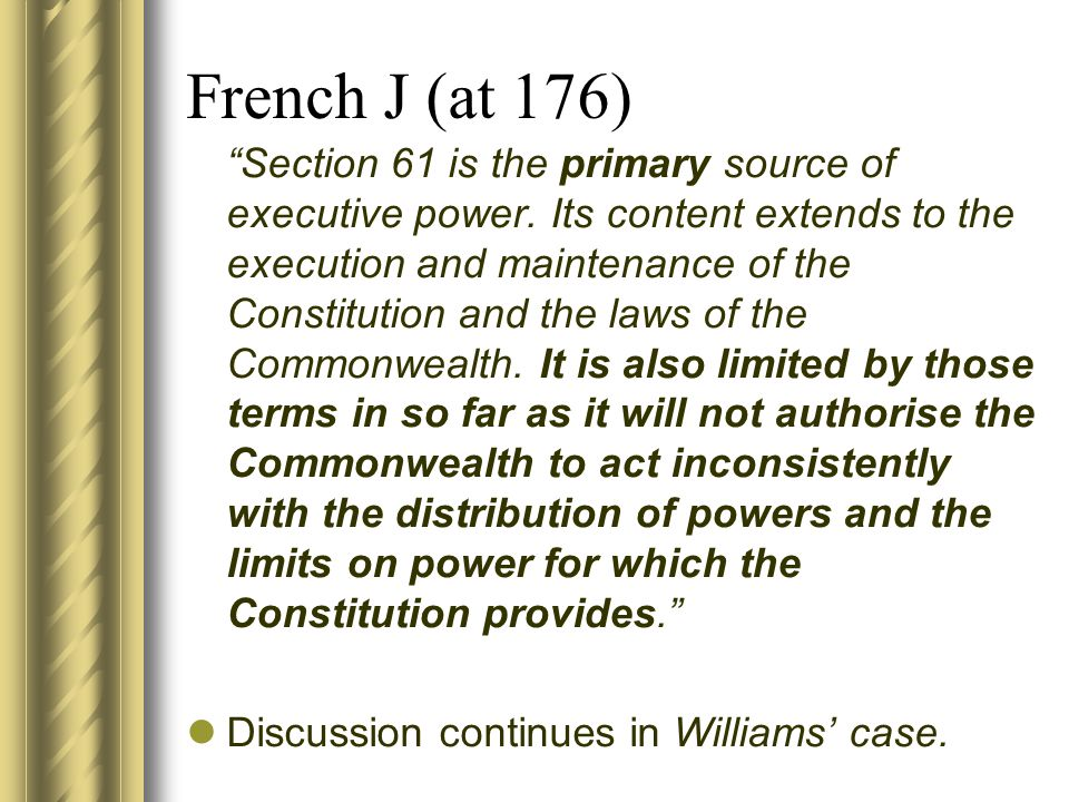 French J (at 176) Section 61 is the primary source of executive power.