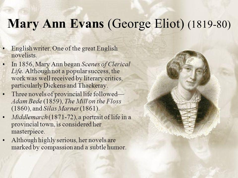 Mary Ann Evans (George Eliot) (1819-80) English writer.