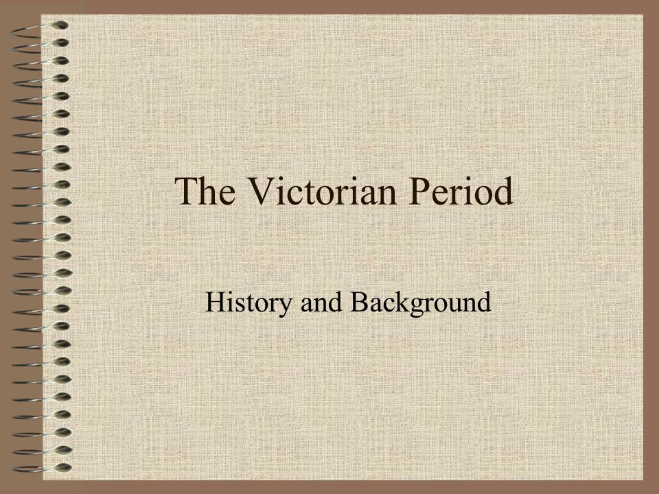 The Victorian Period History and Background