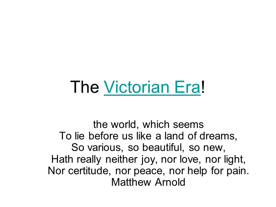 The Victorian Era.