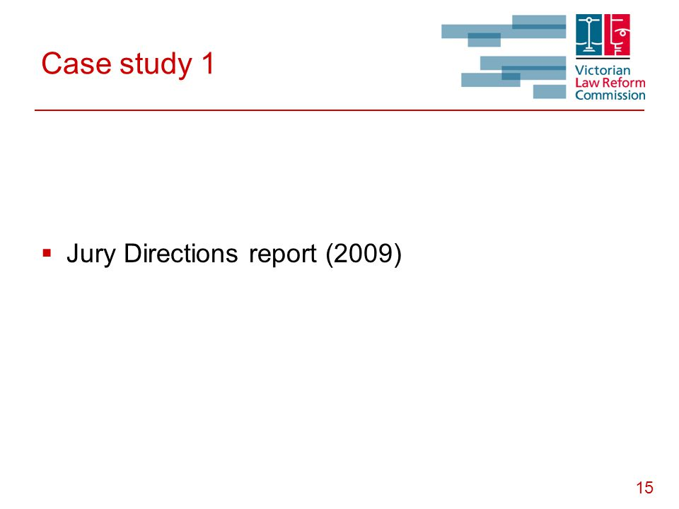 15 Case study 1  Jury Directions report (2009)